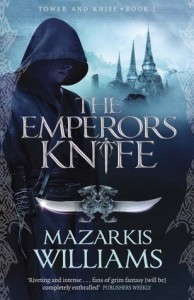 Review: The Emperor's Knife, Mazarkis Williams