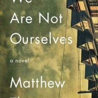 Mini Review: We Are Not Ourselves, Matthew Thomas
