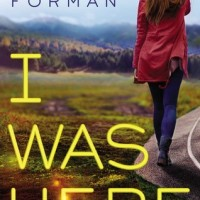 Review: I Was Here, Gayle Forman