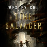 Review: Time Salvager, Wesley Chu