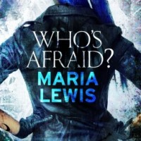 Review: Who's Afraid? Maria Lewis