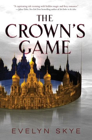 Review: The Crown's Game, Evelyn Skye
