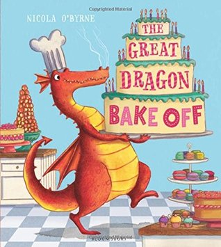The Great Dragon Bake Off by Nicola O'Byrne