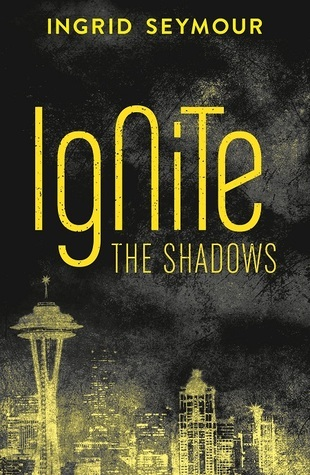 Ignite the Shadows by Ingrid Seymour