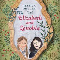 Review: Elizabeth and Zenobia, Jessica Miller