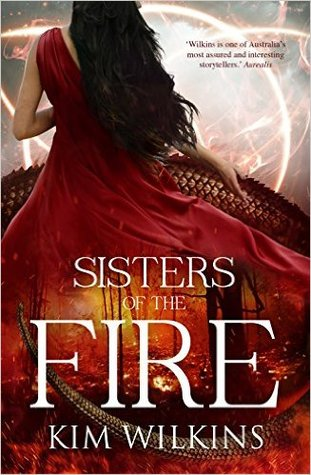Sisters of the Fire by Kim Wilkins