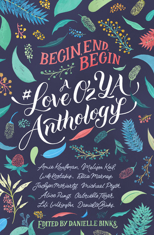 Review: Begin, End, Begin: A #LoveOzYA Anthology, Danielle Binks