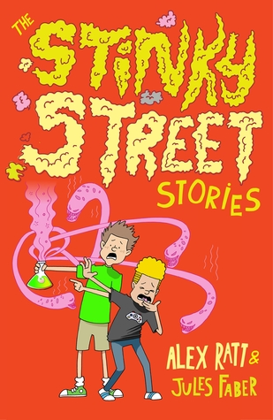 Stinky Street Stories by Alex Ratt, Jules Faber