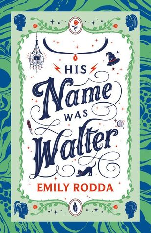 Review:  His Name Was Walter, Emily Rodda